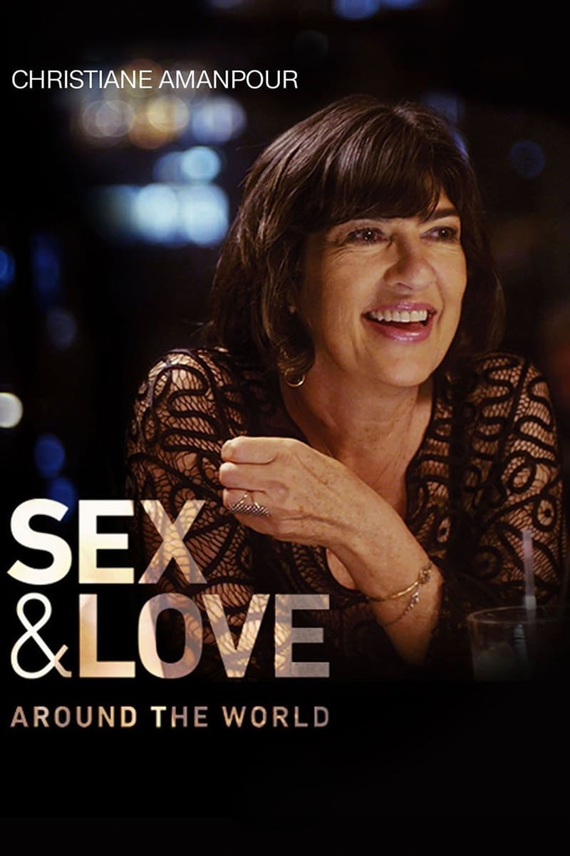 Caratula de Christiane Amanpour: Sex & Love Around the World (Christiane Amanpour: Sexo y amor en todo el mundo)